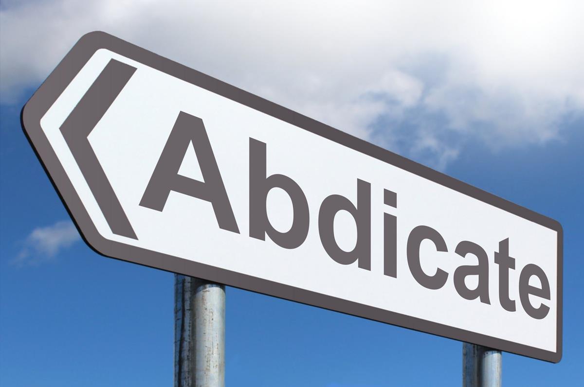 Abdicate